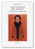 Con il fuoco del sangue - Trentadue poeti colombiani d'oggi